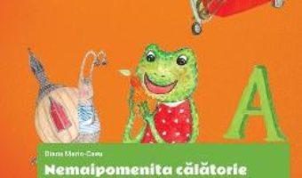 Cartea Nemaipomenita calatorie a broscutei Oac in Tara Alfabetului. Comunicare – Clasa pregatitoare. Sem.2 (download, pret, reducere)
