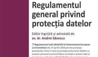 Cartea Regulamentul general privind protectia datelor – Andrei Savescu (download, pret, reducere)