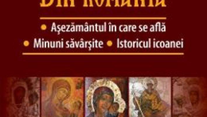 Cartea Icoane facatoare de minuni din Romania. Ghid ilustrat (download, pret, reducere)