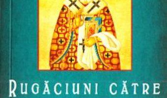 Cartea Rugaciuni catre Sfantul Ierarh Nectarie, facatorul de minuni (download, pret, reducere)