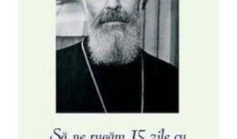 Cartea Sa ne rugam 15 zile cu Mitropolitul Antonie al Surojului – Michel Evdokimov (download, pret, reducere)