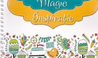 Cartea Relaxeaza-te, coloreaza, fii creativ. Romantism. Magie. Inspiratie (download, pret, reducere)