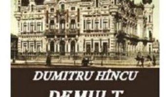 Cartea Demult si neuitat – Dumitru Hincu (download, pret, reducere)