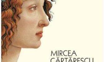 Cartea De ce iubim femeile ed. 2018 – Mircea Cartarescu (download, pret, reducere)