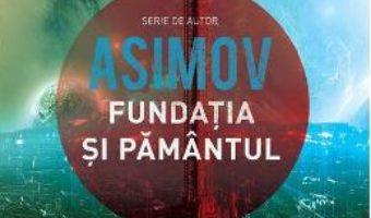 Cartea Fundatia si Pamantul – Asimov (download, pret, reducere)