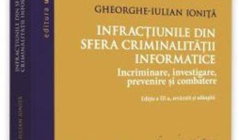 Cartea Infractiunile din sfera criminalitatii informatice – Gheorghe-Iulian Ionita (download, pret, reducere)