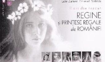 Cartea Flori din trecut. Regine si printese regale ale Romaniei – Lelia Zamani, Emanuel Badescu (download, pret, reducere)