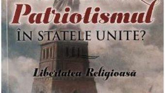 Cartea Ce inseamna patriotismul in Statele Unite? – Alonzo T. Jones (download, pret, reducere)