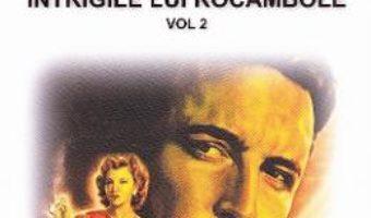 Cartea Rocambole: Intrigile lui Rocambole vol.2 – Ponson du Terrail (download, pret, reducere)