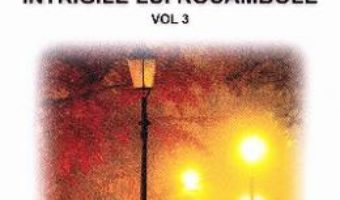 Cartea Rocambole: Intrigile lui Rocambole vol.3 – Ponson du Terrail (download, pret, reducere)