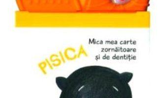 Cartea Pisica: Mica mea carte zornaitoare si de dentitie (download, pret, reducere)