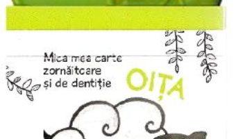 Cartea Oita: Mica mea carte zornaitoare si de dentitie (download, pret, reducere)