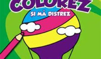 Cartea Colorez si ma distrez 4-5 ani (download, pret, reducere)