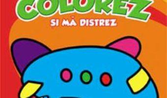 Cartea Colorez si ma distrez 3-4 ani (download, pret, reducere)