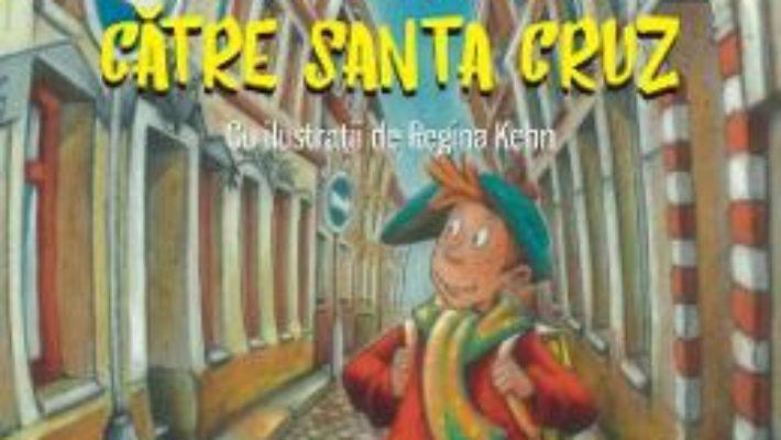 Cartea Lungul drum catre Santa Cruz – Michael Ende (download, pret, reducere)