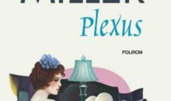 Cartea Plexus – Henry Miller (download, pret, reducere)