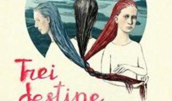 Cartea Trei destine impletite – Laetitia Colombani (download, pret, reducere)