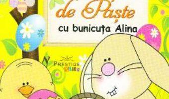 Cartea Povesti de Paste cu bunicuta Alina – Alina Serban (download, pret, reducere)