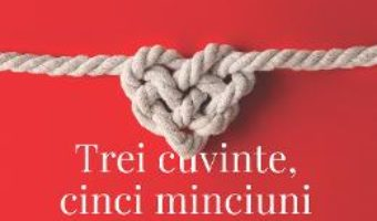 Cartea Trei cuvinte, cinci minciuni – Michael Stanovici (download, pret, reducere)
