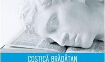 Cartea A muri pentru o idee – Costica Bradatan (download, pret, reducere)