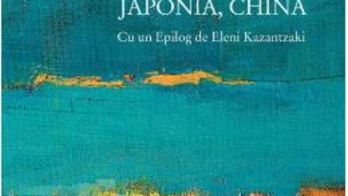 Cartea Jurnal de calatorie: Japonia, China – Nikos Kazantzakis (download, pret, reducere)