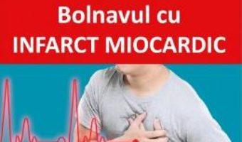 Cartea Bolnavul cu infarct miocardic – Camelia Cristina Diaconu (download, pret, reducere)