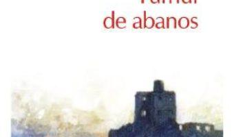 Cartea Turnul de abanos – John Fowles (download, pret, reducere)