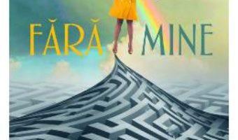 Cartea Fara mine – Gayle Forman (download, pret, reducere)