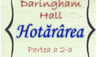 Cartea Hotararea (Saga Daringham Hall. Partea a 2-a) – Kathryn Taylor (download, pret, reducere)
