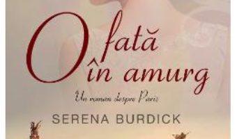 Cartea O fata in amurg – Serena Burdick (download, pret, reducere)