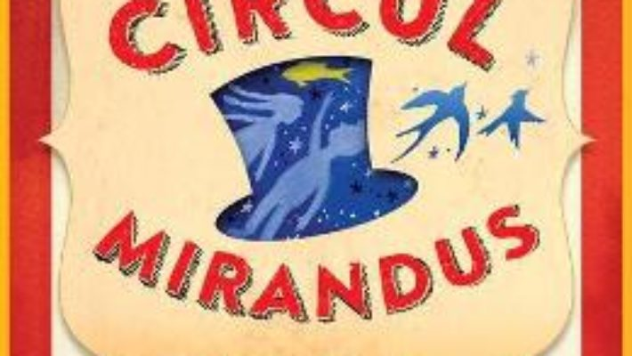 Cartea Circul Mirandus – Cassie Beasley (download, pret, reducere)