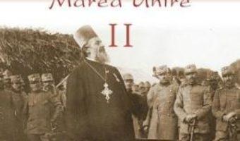 Cartea Biserica Ortodoxa Romana si Marea Unire II (download, pret, reducere)