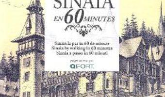Cartea Flanerie a Sinaia en 60 minutes – Sinaia la pas in 60 de minute – Dan Manea (download, pret, reducere)