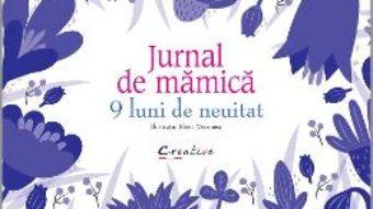 Cartea Jurnal de mamica. 9 luni de neuitat – Elena Veronesi (download, pret, reducere)