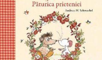 Cartea Tilda Soricela. Paturica prieteniei – Andreas H. Schmachtl (download, pret, reducere)