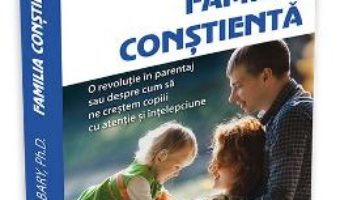 Cartea Familia constienta – Shefali Tsabary (download, pret, reducere)
