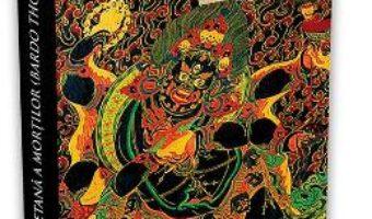 Cartea Cartea tibetana a mortilor – Bardo Thodol (download, pret, reducere)