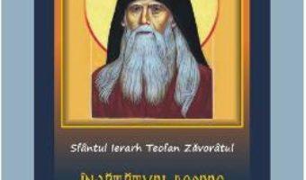 Cartea Invataturi despre viata duhovniceasca si rugaciunea lui Iisus – Teofan Zavoratul (download, pret, reducere)