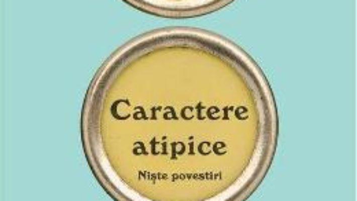 Cartea Caractere atipice – Tom Hanks (download, pret, reducere)