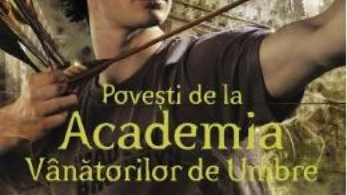 Cartea Povesti de la Academia Vanatorilor de Umbre – Cassandra Clare (download, pret, reducere)