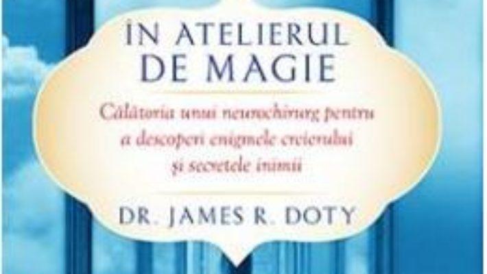 Cartea In atelierul de magie – James R. Doty (download, pret, reducere)