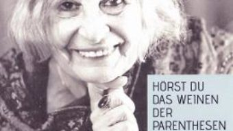 Cartea Horst du das weinen der Parenthesen – Nora Iuga (download, pret, reducere)