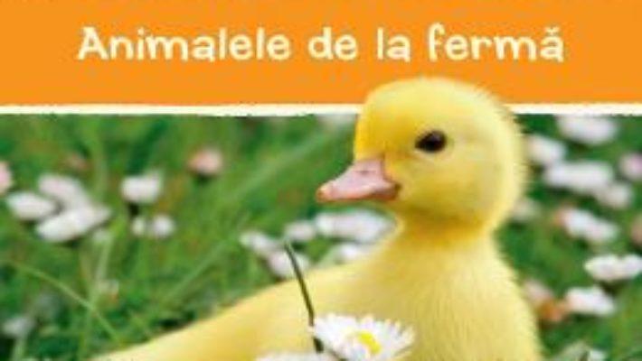 Cartea Animalele de la ferma (download, pret, reducere)