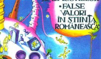 Cartea Tara bazaconiilor. False valori in stiinta romaneasca – Gheorghe Stratan (download, pret, reducere)