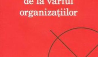 Cartea Adevarul incomod de la varful organizatiilor – Dorin Bodea (download, pret, reducere)