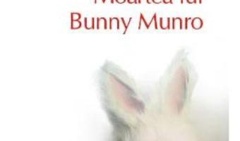 Cartea Moartea lui Bunny Munro – Nick Cave (download, pret, reducere)