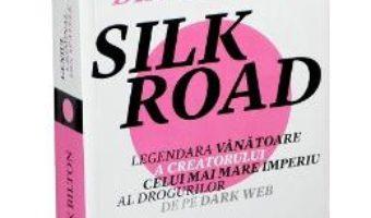 Cartea Geniul criminal din spatele Silk Road – Nick Bilton (download, pret, reducere)