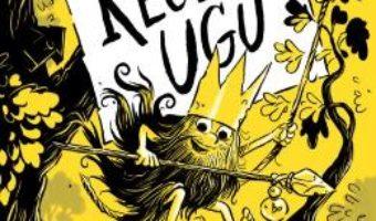 Cartea Regele Ugu – Adam Stower (download, pret, reducere)