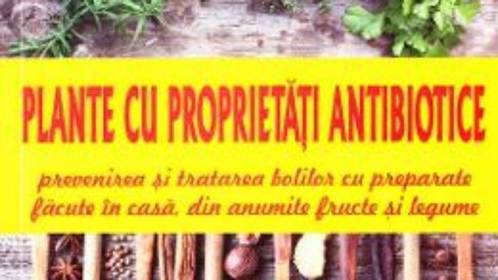 Cartea Plante cu proprietati antibiotice – Claudia Ritter (download, pret, reducere)