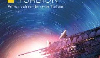Cartea Turbion. Seria Turbion – Robert Charles Wilson (download, pret, reducere)